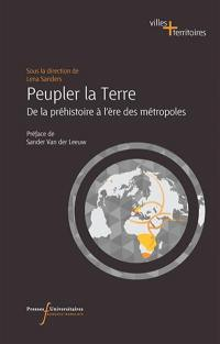 Peupler la Terre : de la préhistoire à l'ère des métropoles