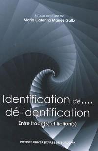 Identification de..., dé-identification