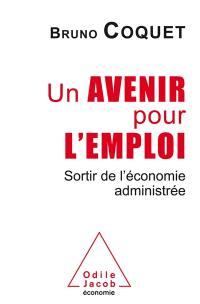 Un avenir pour l'emploi : sortir de l'économie administrée