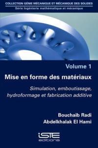Mise en forme des matériaux : simulation, emboutissage, hydroformage et fabrication additive