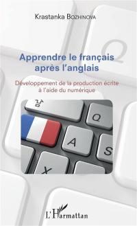 Apprendre le français après l'anglais : développement de la production écrite à l'aide du numérique