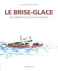 Le brise-glace : une expédition dans le Grand Nord polaire
