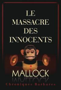 Chroniques barbares. Volume 1, Le massacre des innocents
