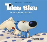 Tilou Bleu, Tilou Bleu ne veut pas se coucher