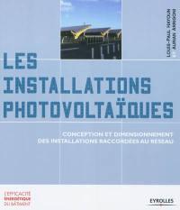Les installations photovoltaïques : conception et dimensionnement des installations raccordées au réseau