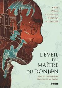 L'éveil du maître du donjon : Gary Gygax et la création de Donjons & dragons
