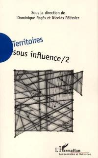 Territoires sous influence. Volume 2,