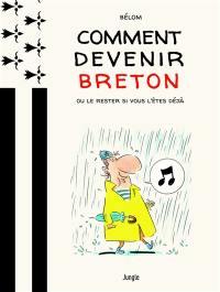 Comment devenir breton ou le rester si vous l'êtes déjà