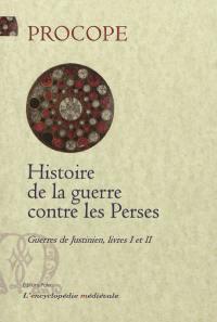 Guerres de Justinien. Volume Livres I et II, Histoire de la guerre contre les Perses