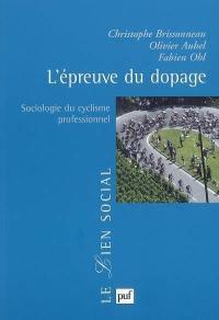 L'épreuve du dopage : sociologie du cyclisme professionnel