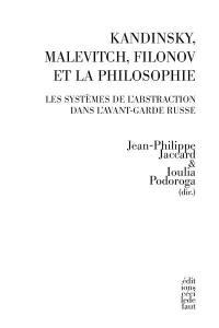 Kandinsky, Malévitch, Filonov et la philosophie : les systèmes de l'abstraction dans l'avant-garde russe