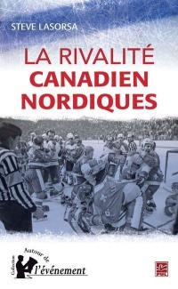 La rivalité Canadiens-Nordiques