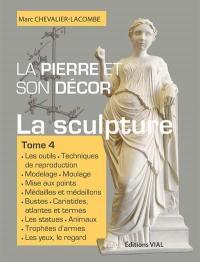 La pierre et son décor. Volume 4, La sculpture