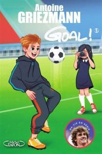 Goal !. Volume 3, L'avenir au bout du pied