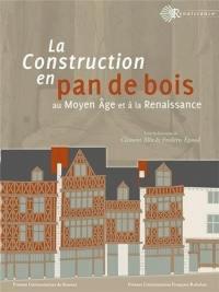 La construction en pan de bois au Moyen Age et à la Renaissance