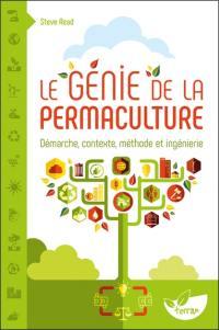 Le génie de la permaculture : démarche, contexte, méthode et ingénierie