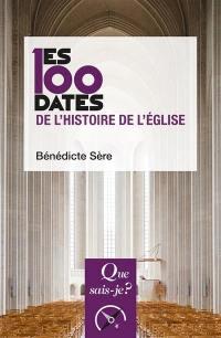 Les 100 dates de l'histoire de l'Eglise