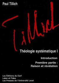 Théologie systématique. Volume 1, Raison et révélation