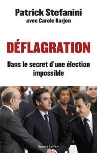 Déflagration : dans le secret d'une élection impossible