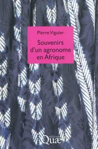 Souvenirs d'un agronome en Afrique