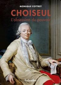 Choiseul : l'obsession du pouvoir