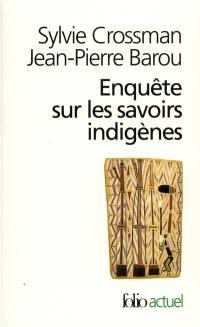 Enquête sur les savoirs indigènes