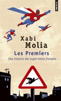 Les premiers : une histoire des super-héros français