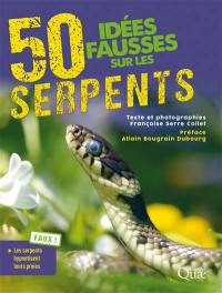 50 idées fausses sur les serpents