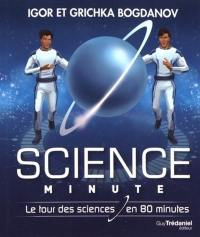 Science minute : le tour des sciences en 80 minutes