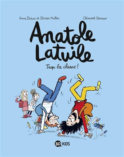 Anatole Latuile. Volume 11, Trop la classe !