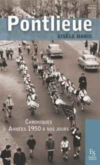 Pontlieue : chroniques : années 1950 à nos jours