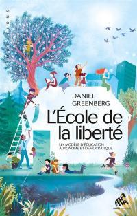 L'Ecole de la liberté : un modèle d'éducation autonome et démocratique