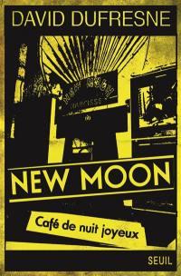 New Moon, café de nuit joyeux : tentative d'épuisement du 66, rue Pigalle : et de sa succursale au 9 de la place du même nom