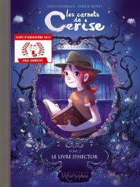 Les carnets de Cerise. Volume 2, Le livre d'Hector