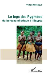 Le legs des Pygmées du berceau nilotique à l'Egypte