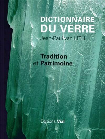 Dictionnaire du verre : tradition et patrimoine