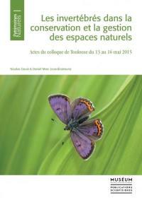 Les invertébrés dans la conservation et la gestion des espaces naturels : actes du colloque de Toulouse du 13 au 16 mai 2015