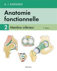 Anatomie fonctionnelle. Volume 2, Membre inférieur