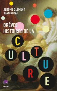 Brèves histoires de la culture