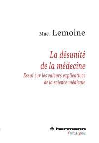 La désunité de la médecine : essai sur les valeurs explicatives de la science médicale