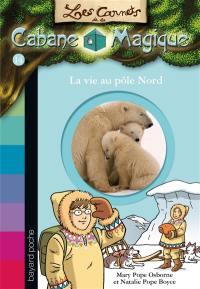 Les carnets de la Cabane magique. Volume 14, La vie au pôle Nord
