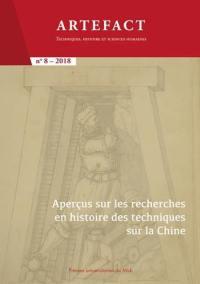 Artefact. n° 8, Aperçus sur les recherches en histoire des techniques sur la Chine