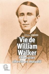 Vie de William Walker
