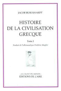 Histoire de la civilisation grecque. Volume 1, Histoire de la civilisation grecque