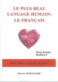 Le plus beau langage humain : le français : notre langue en danger de mort