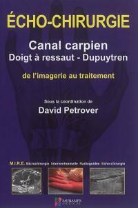 Echo-chirurgie : canal carpien, doigt à ressaut, Dupuytren : de l'imagerie au traitement