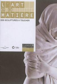L'art et la matière : des sculptures à toucher