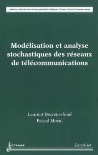 Modélisation et analyse stochastiques des réseaux de télécommunications : performance et dimensionnement des réseaux de télécoms