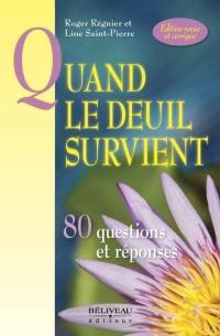 Quand le deuil survient  : 80 questions et réponses