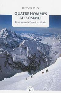 Quatre hommes au sommet : l'ascension du Denali, en Alaska
